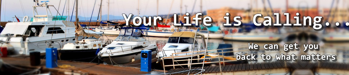 Your life is calling... We can get you back to what matters!
